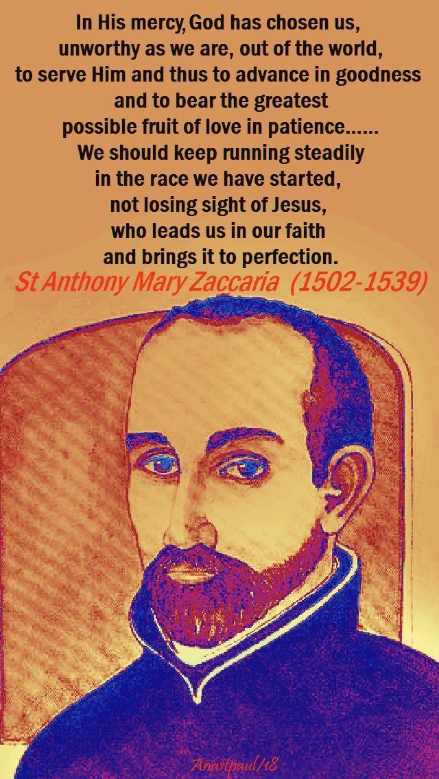 in his mercy, god has chosen us - st anthony zaccaria - 5 july 2018