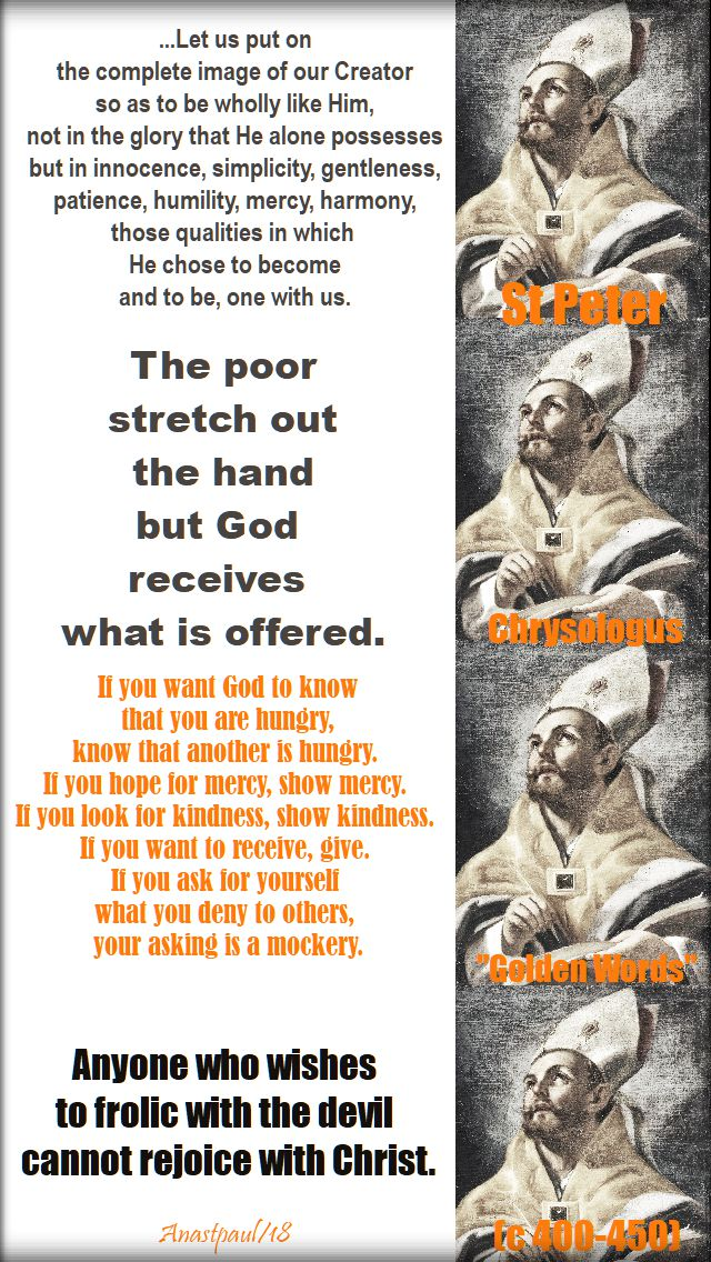 let us put on - the poor stretch out their hands - if you want god to know - anyone who wishes - st peter chrysologus - 30 july 2018