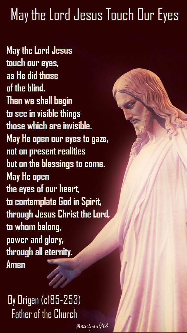 may the lord jesus touch our eyes - by origen - 18 july 2018