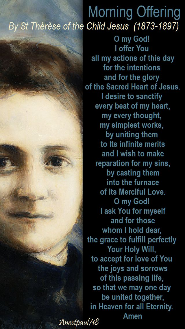 morning offering - o my god, i offer you all my actions of this day - st therese lisieux - 12 july 2018 - mem of louis and zelie