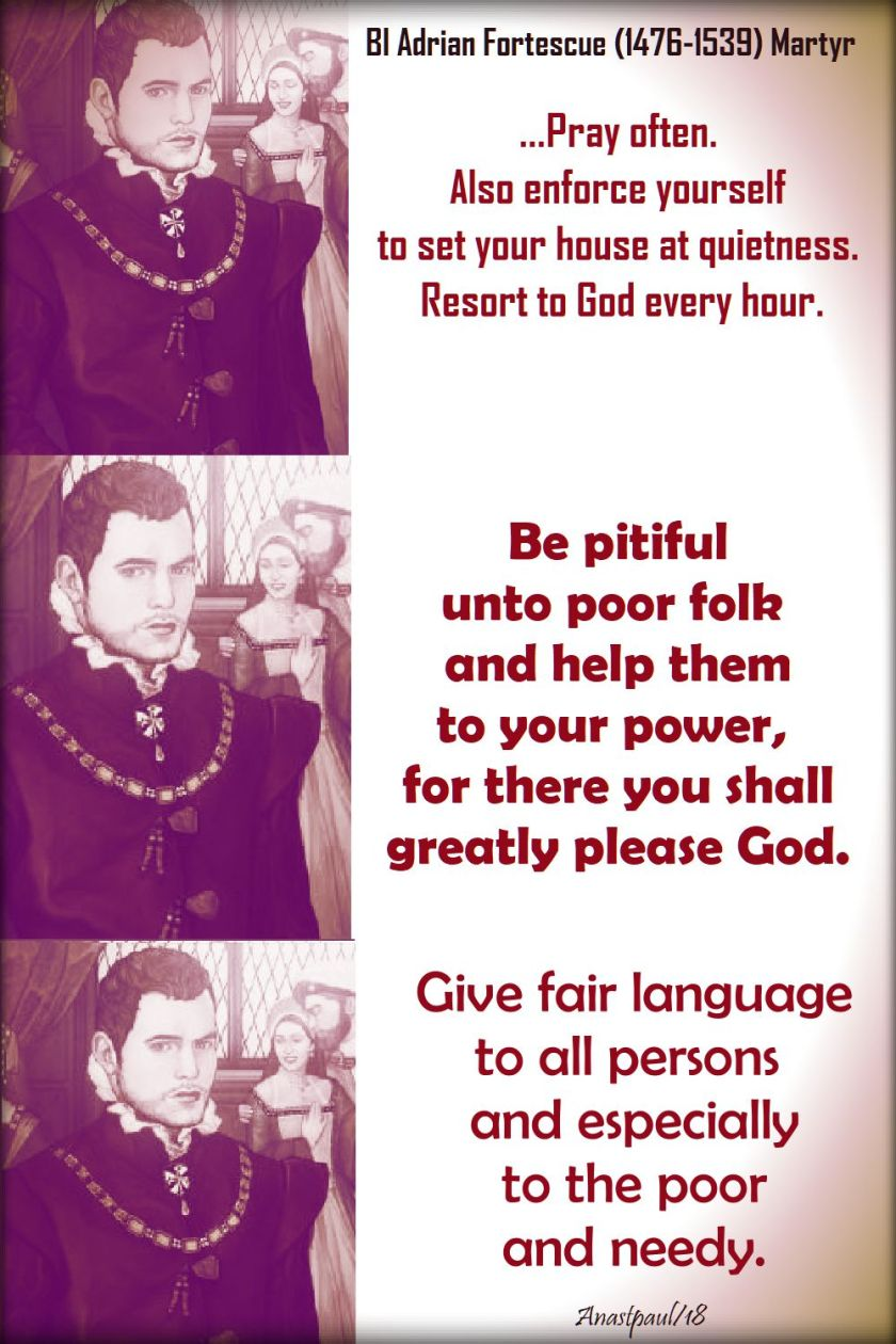 pray often - be pitiful unto poor folk - give fair language - bl adrian fortescue - 9 july 2018
