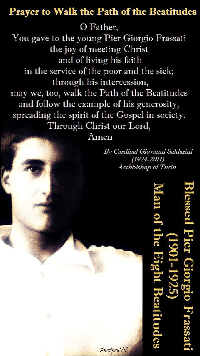 prayer to walk the path of the beatitudes - 4 july2018 - memorial of bl pier giorgio