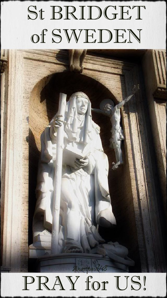 st bridget of sweden pray for us - 23 july 2018