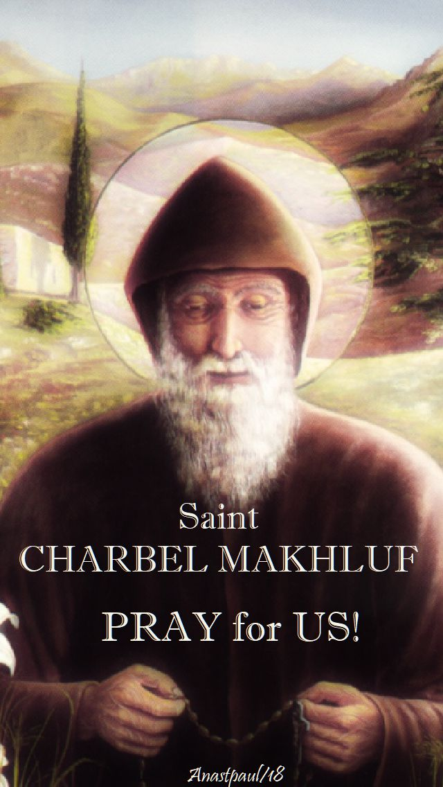 st charbel makhluf pray for us - 24 july 2018