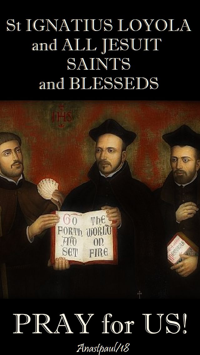 st ignatius and all jesuit saints pray for us 31 july 2018