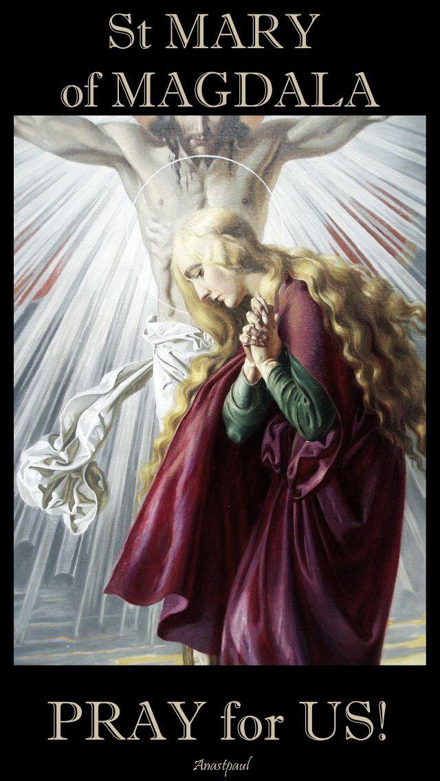 st-mary-of-magdala-pray-for-us-3-22 july 2017