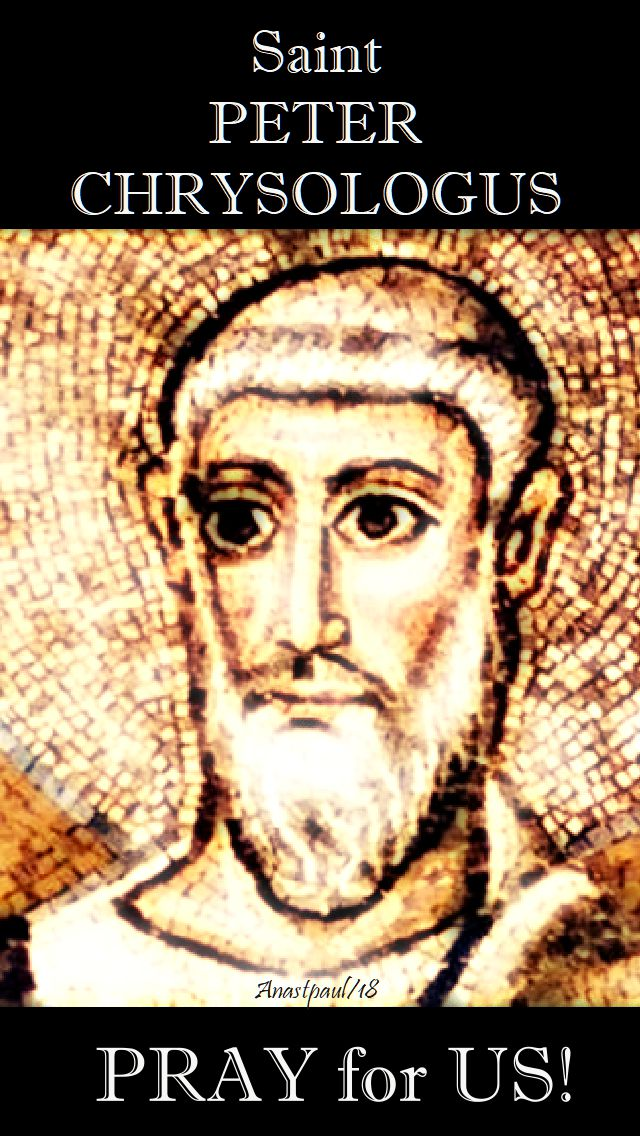 st peter chrysologus pray for us - 30 july 2018