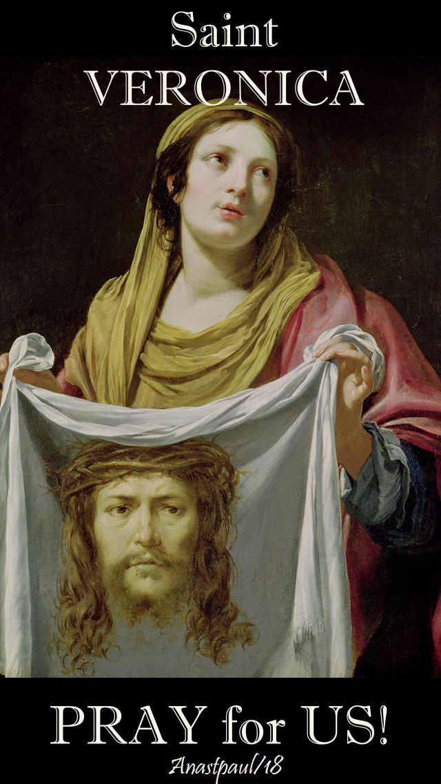 st veronica - pray for us - 12 july 2018