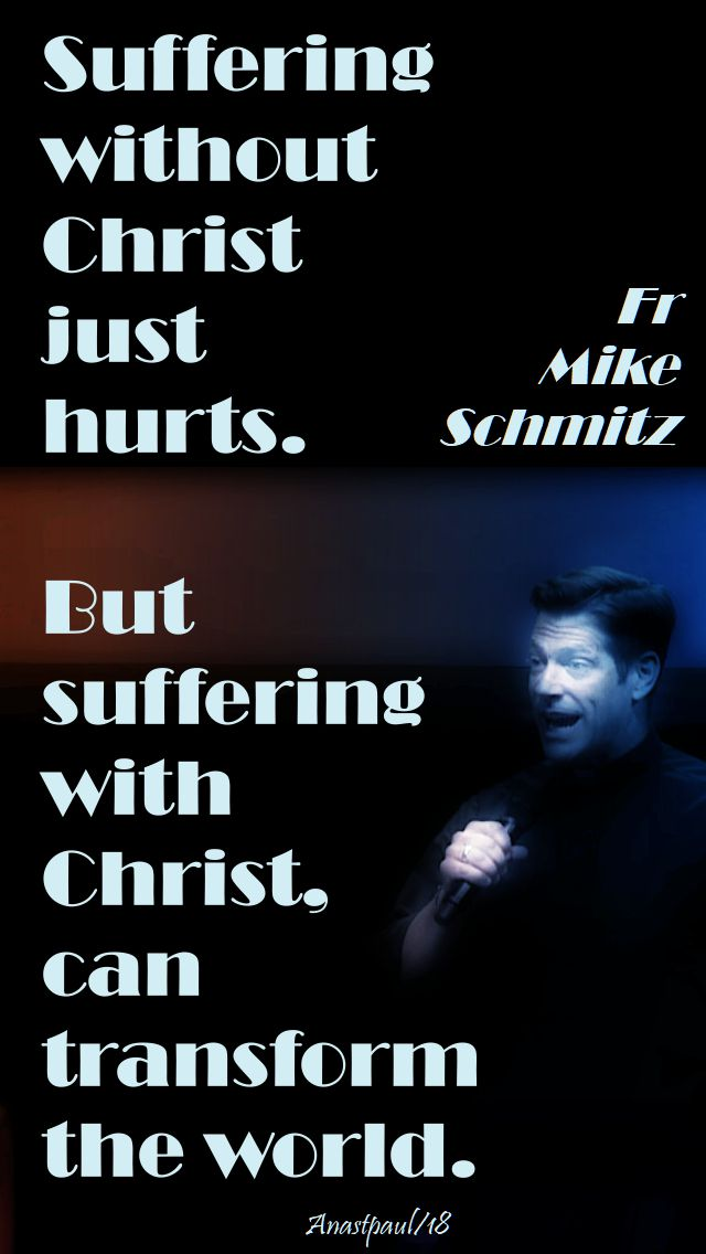suffering without christ - fr mike - 10 july 2018