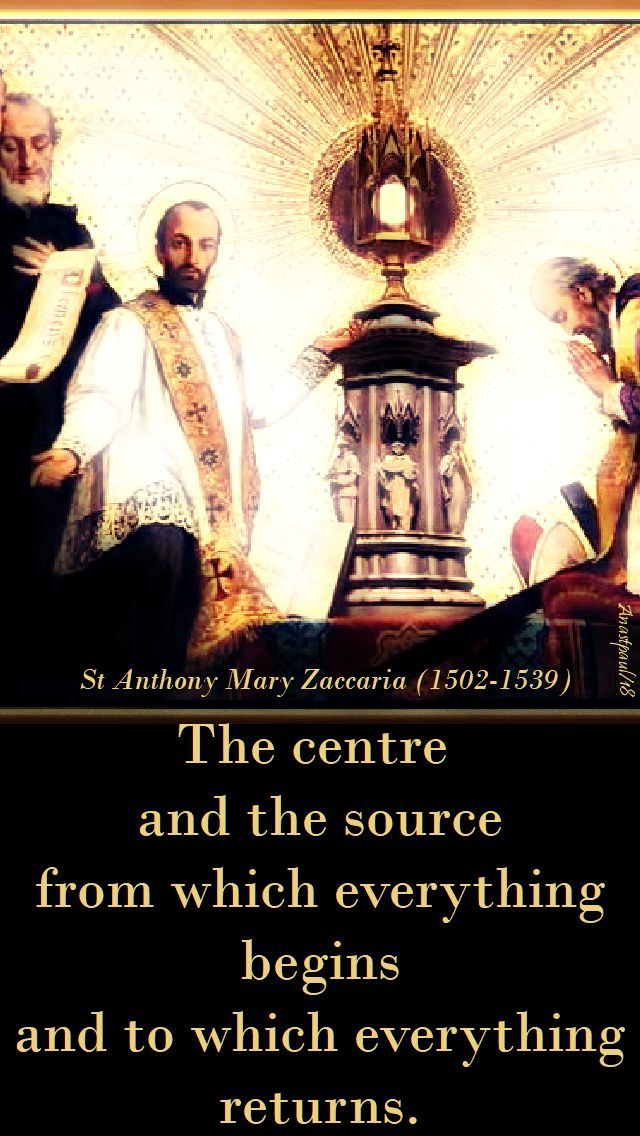 the centre and the source - st anthony mary zaccaria - 5 july 2018