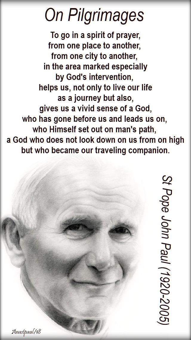 to go in a spirit of prayer - st john paul on pilgrimages - 25 july 2018