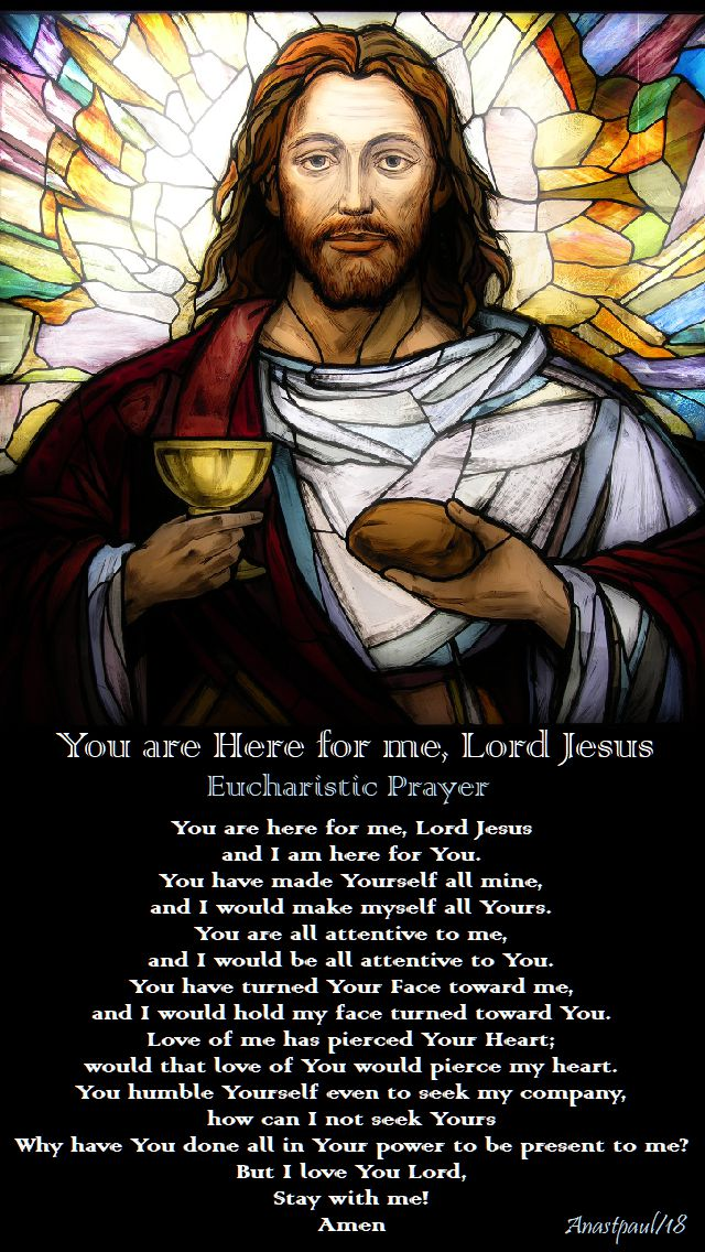 you are here for me lord jesus - eucharistic prayer - sunday 22 july 2018