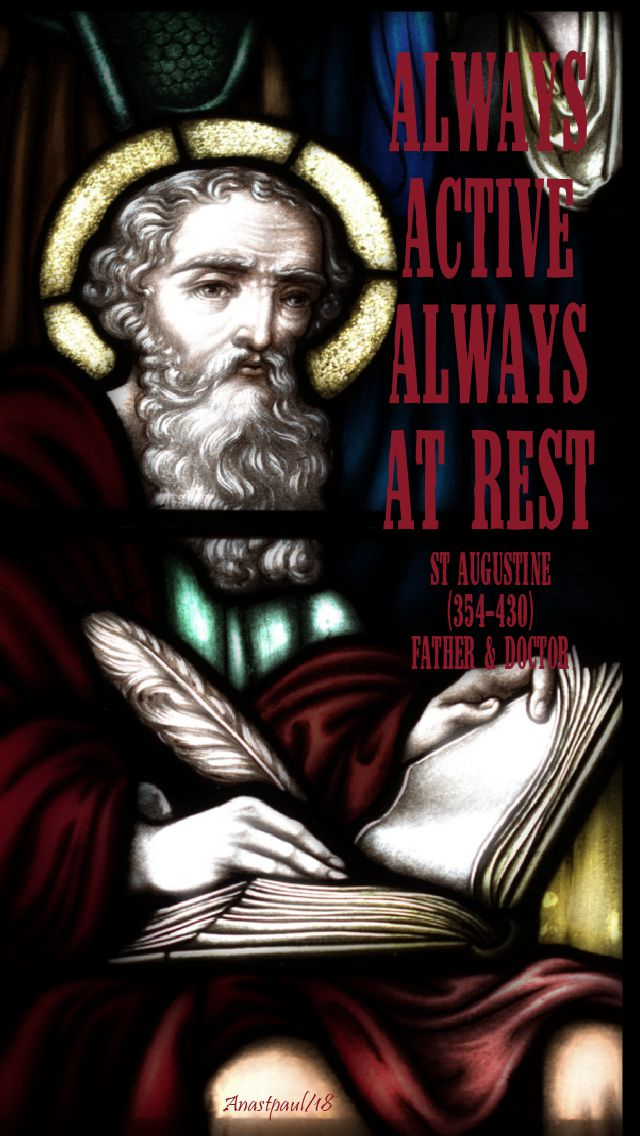 always active always at rest - st augustine - 12 august 2018