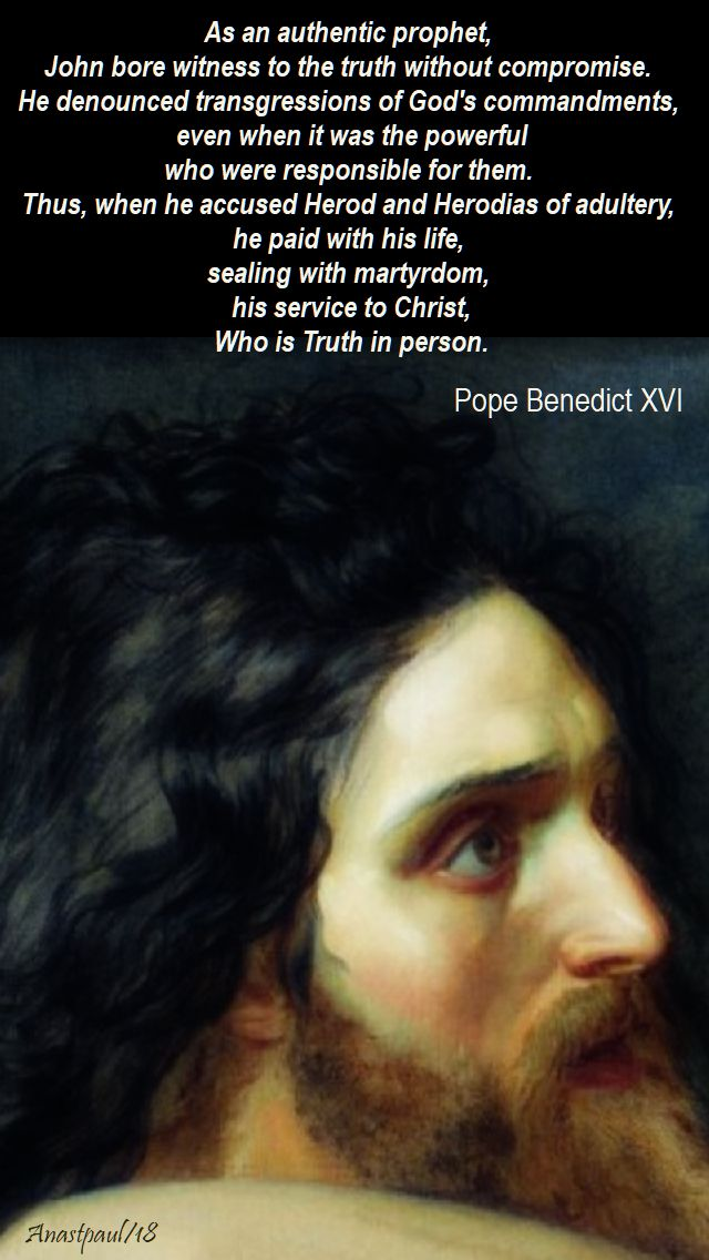 as an authentic prophet - pope benedict - mem of beheading of st john the baptist - 29 aug 2018