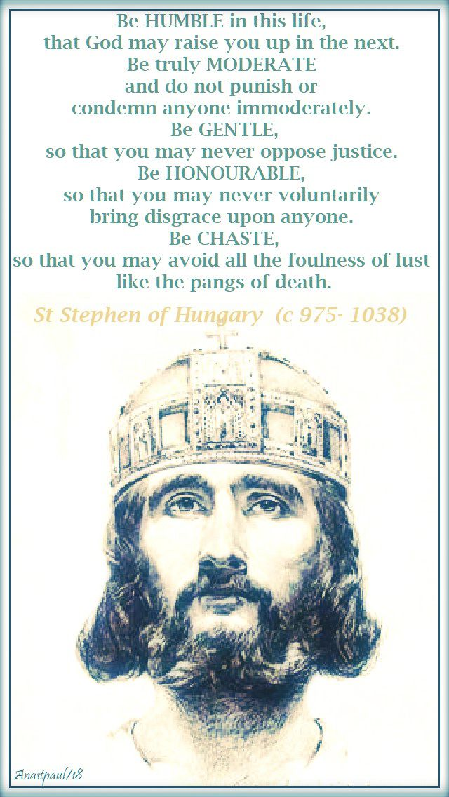 be humble in this life - st stephen of hungary - 16 aug 2018