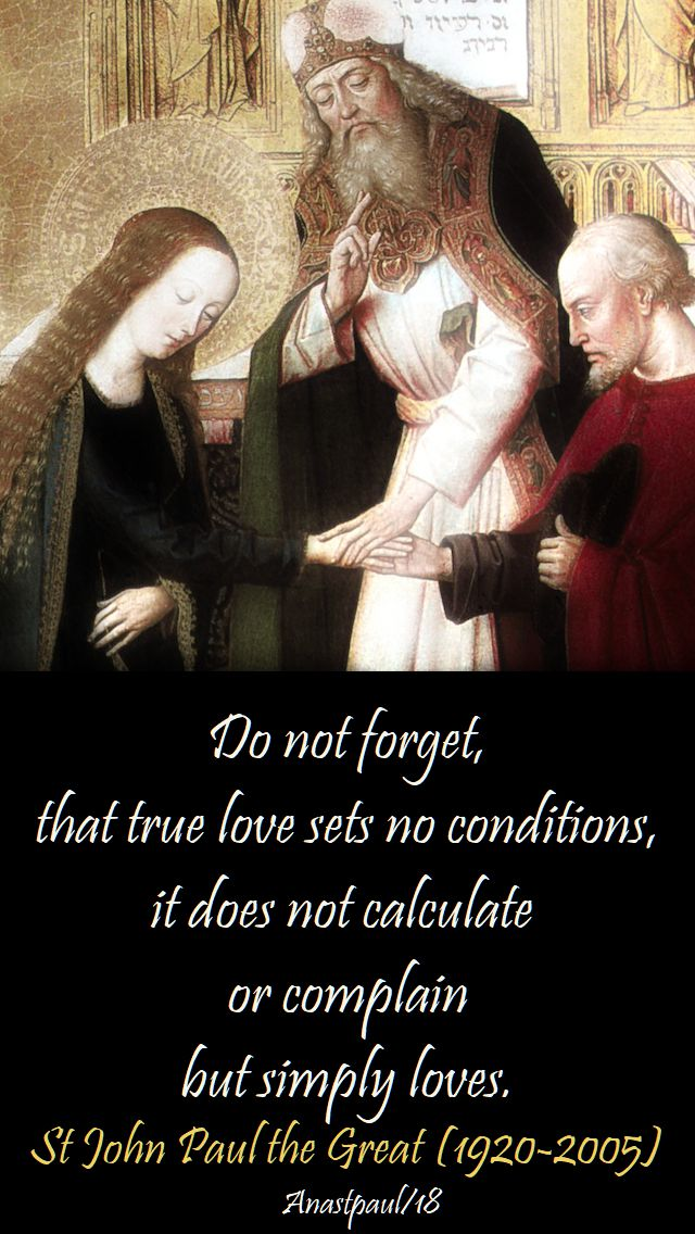 do not forget that true love sets no conditions - st pope john paul - 17 aug 2018 speaking of marriage