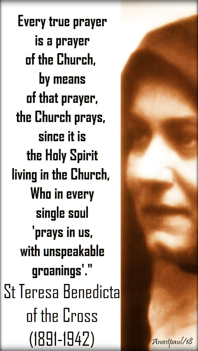 every true prayer - st teresa benedicta of the cross - 9 aug 2018