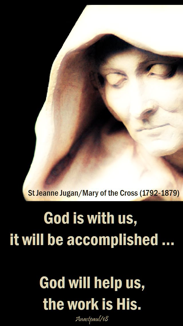 god is with us - st jeanne jugan - 30 aug 2018