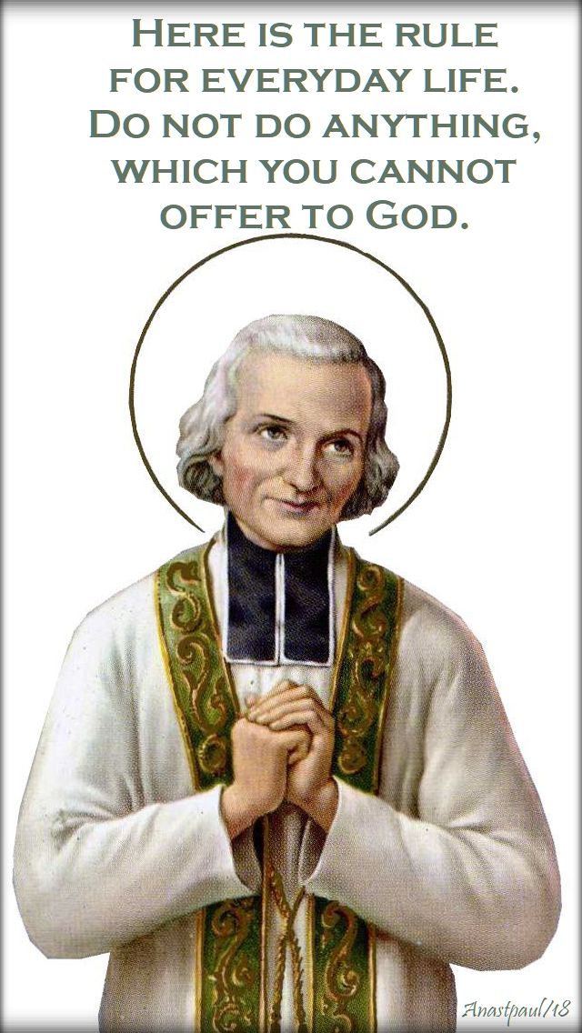 here is a rule for eveyday life - st john vianney