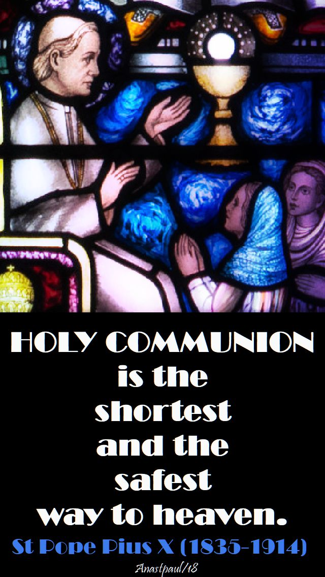 holy communion is the shortest and safest way to heaven - st pope pius X 21 aug 2018