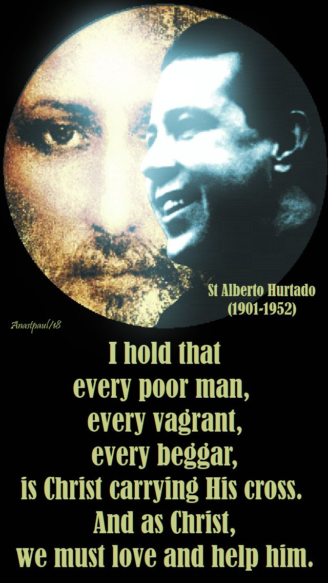 i hold that every poor man - st alberto hurtado no 2- 18 aug 2018