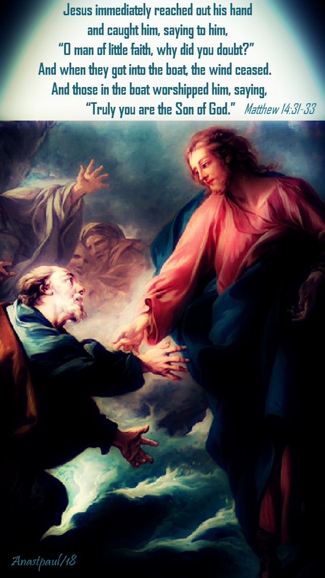 jesus immediately reached out his hand - matthew 14 31-33 - 7 aug 2018