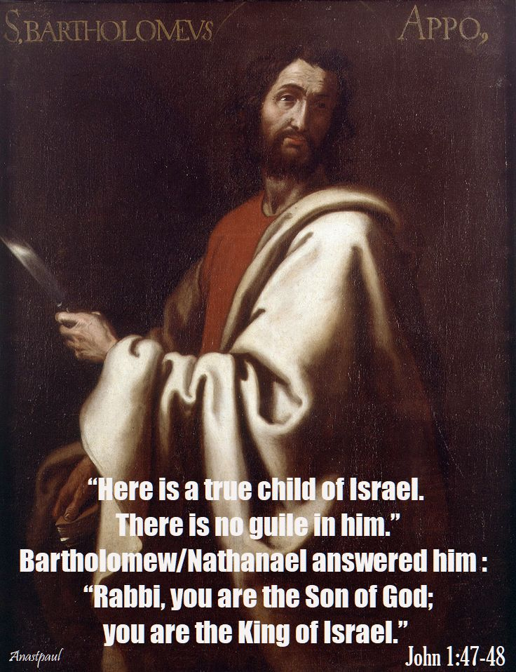 john-1-47-48.here is a true child of israel - feast of st bartholomew - 24 aug 2017