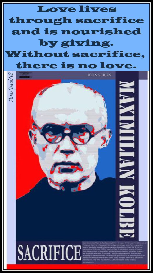love lives through sacrifice - st max kolbe 14 aug 2018