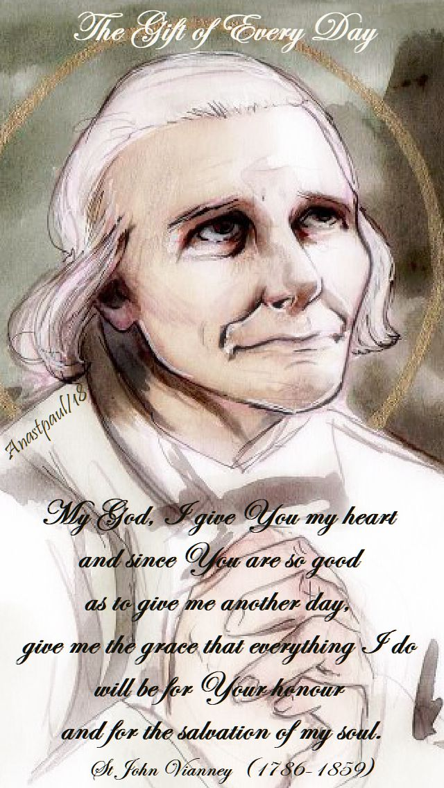 my god i give you my heart - the gift of every day - st john vianney - 3 aug 2018