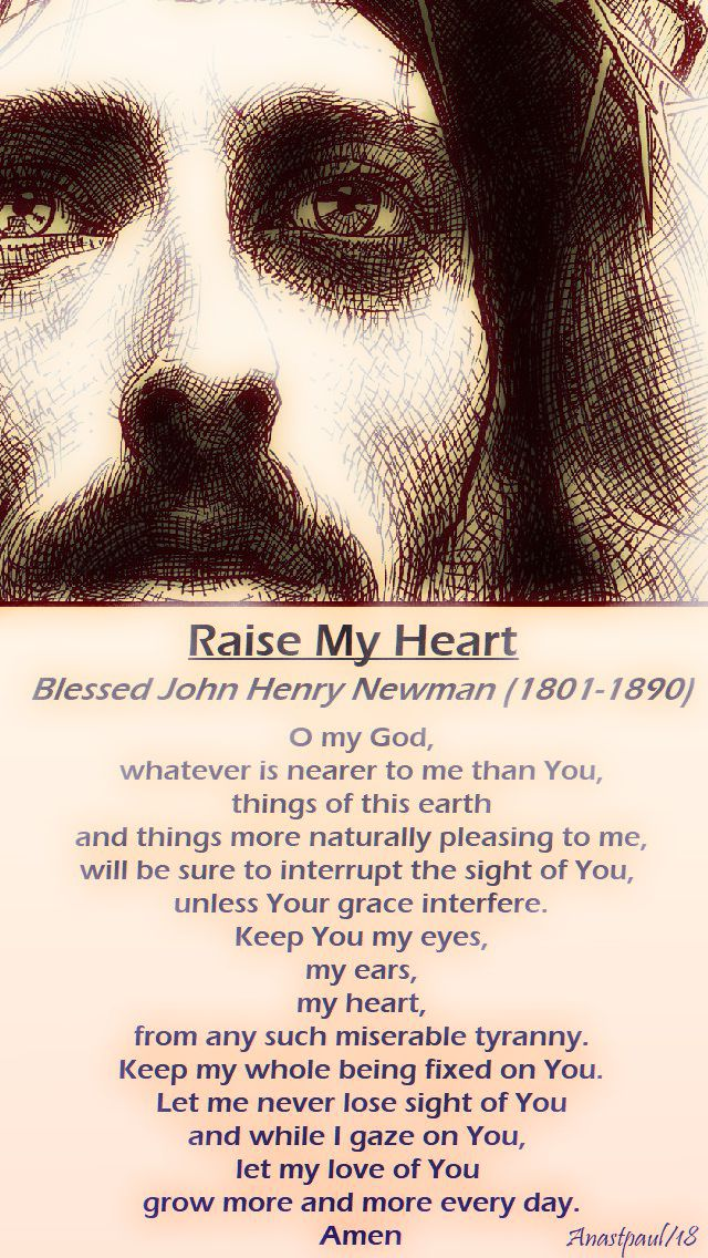 raise-my-heart-bl-john-henry-newman-26-march 2018 -mon-of-holy-week-o-my-god-whatever-is-nearer1-RECOLOURED - 27 aug 2018