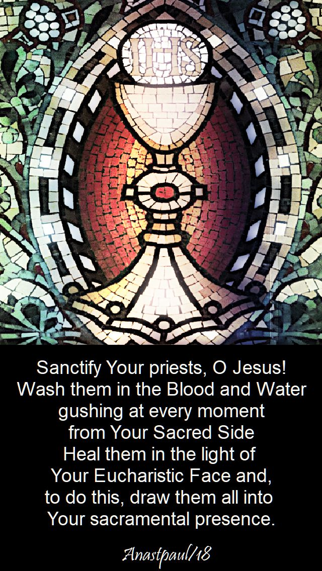 sanctify your priests o jesus - 26 aug 2018 pray for our priests