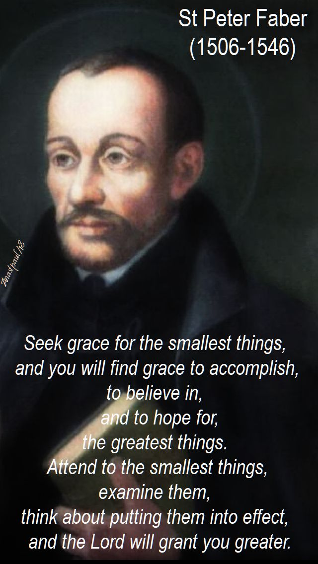 seek grace for the smallest things - st peter faber - 2 aug 2018