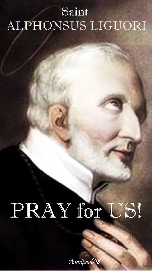 st alphonsus liguori pray for us - 1 august 2018