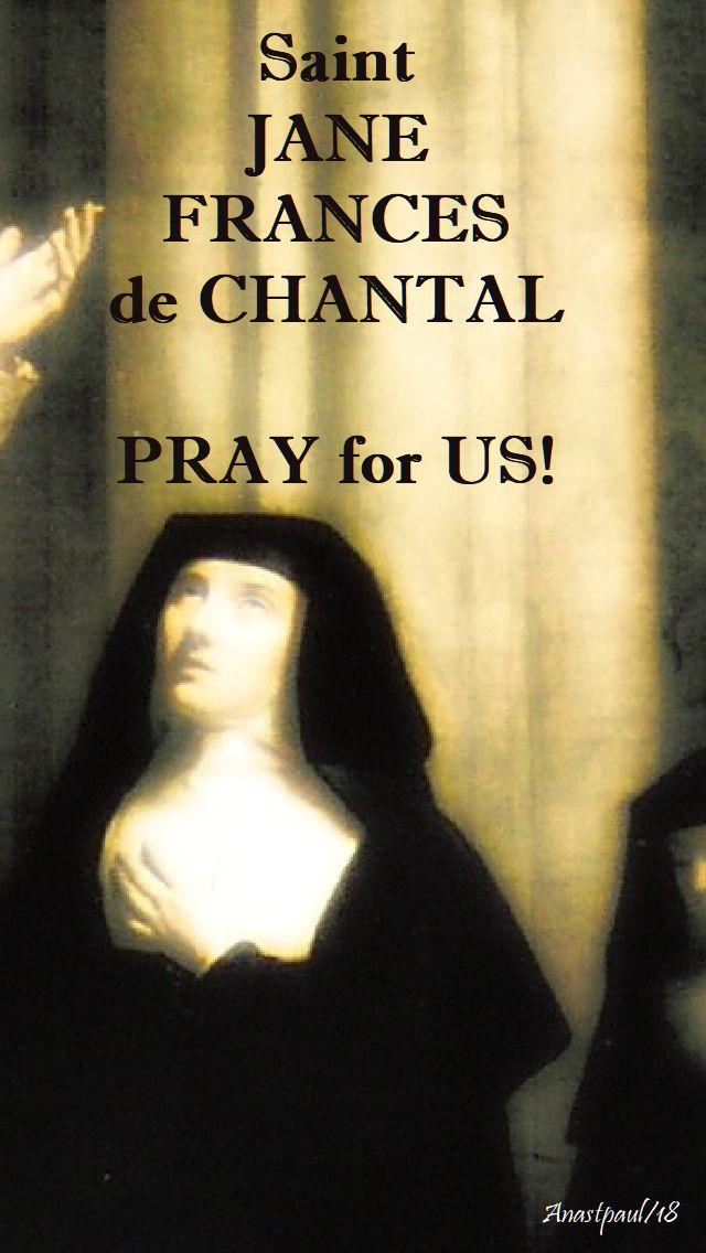 st jane frances de chantal pray for us - 12 aug 2018