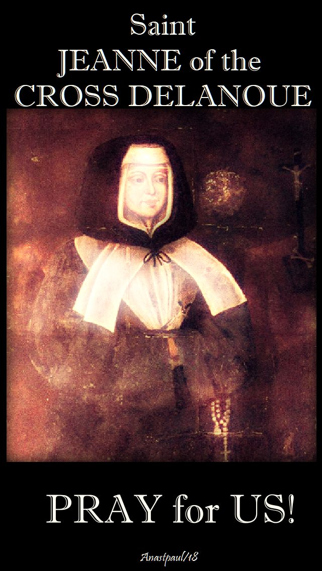 st jeanne of the cross delanoue, pray for us - 17 aug 2018