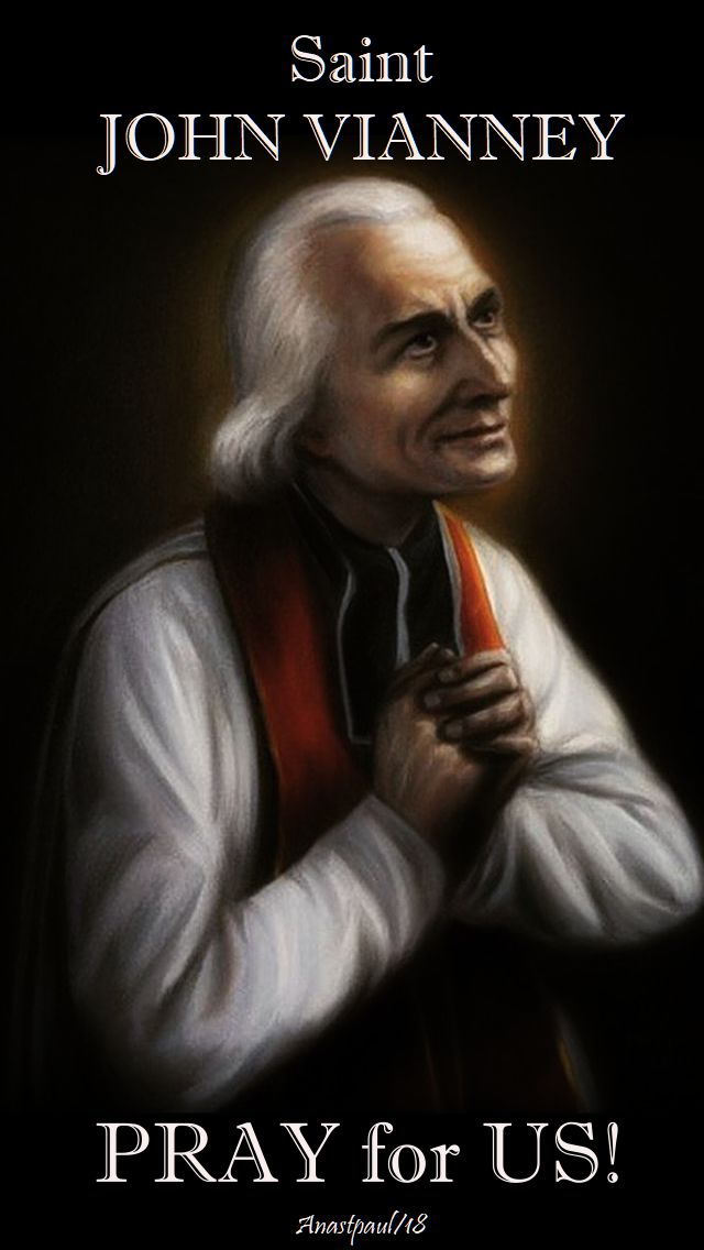 st jphn vianney pray for us - 4 aug 2018
