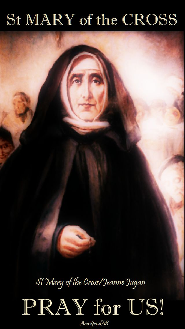 st mary of the cross - jeanne jugan - pray for us - 30 aug 2018
