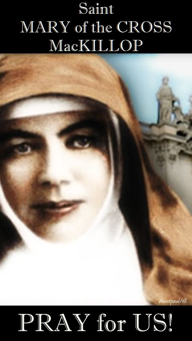 st mary of the cross mackillop pray for us 8 aug 2018-no 4.