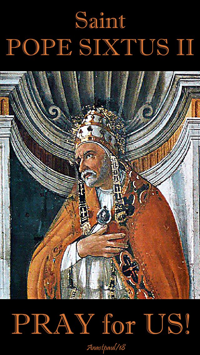 st pope sixtus II - pray for us - 7 aug 2018