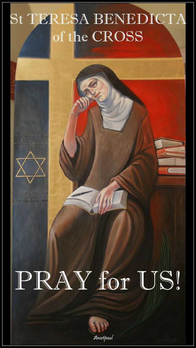 st-teresa-benedicta-pray-for-us-2-9 aug 2017