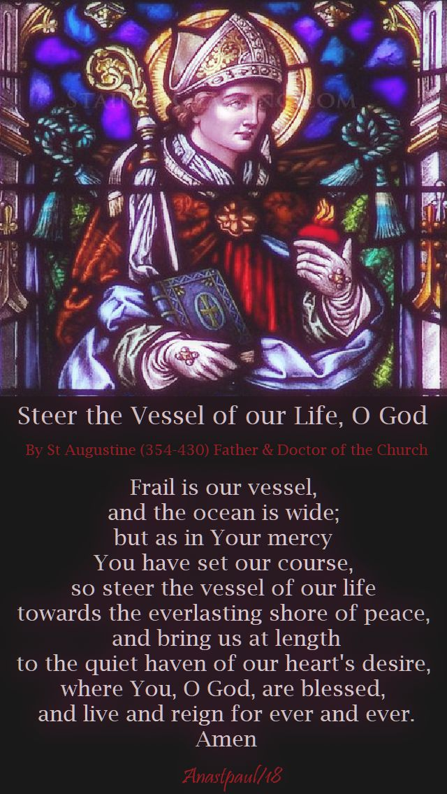 steer the vessel of our life o god - st augustine - frail is our vessel - 17 aug 2018