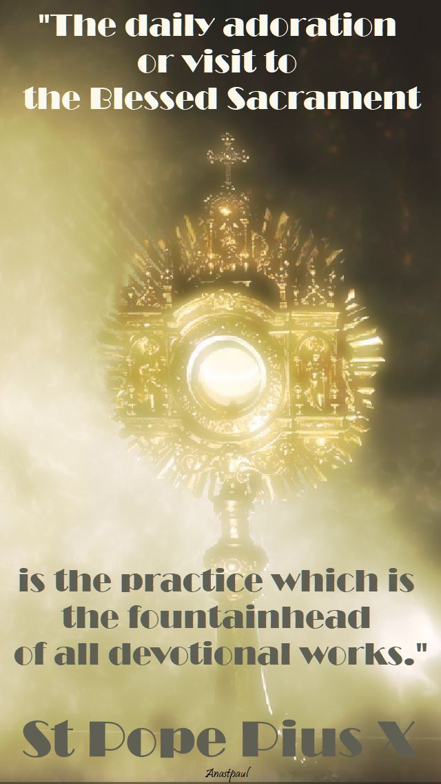 the daily adoration or visit to the blessed sacrament = st pope pius X - 21 august 2017