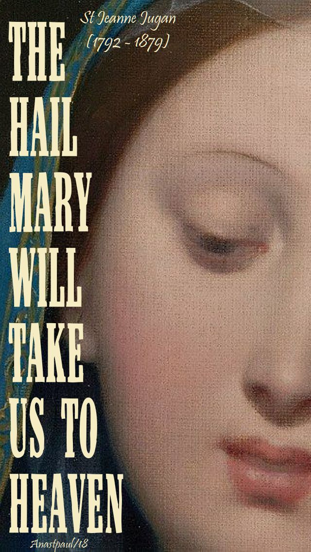 the hail mary will take us to heaven - st jeanne jugan - 30 aug 2018