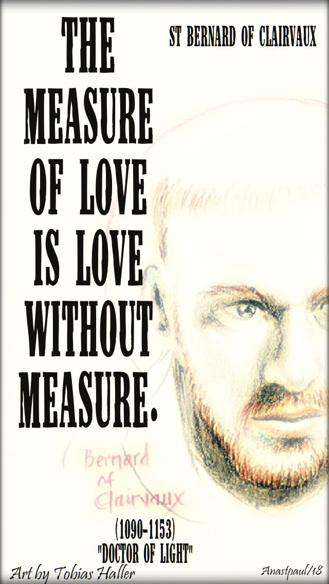 the measure of love is love without measure - st bernard - 20 aug 2018