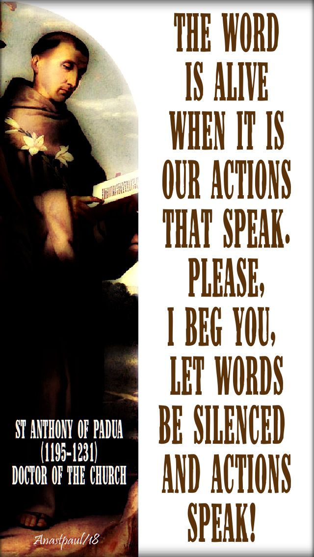 the word is alive when it is our actions - st anthony of padua - 25 aug 2018
