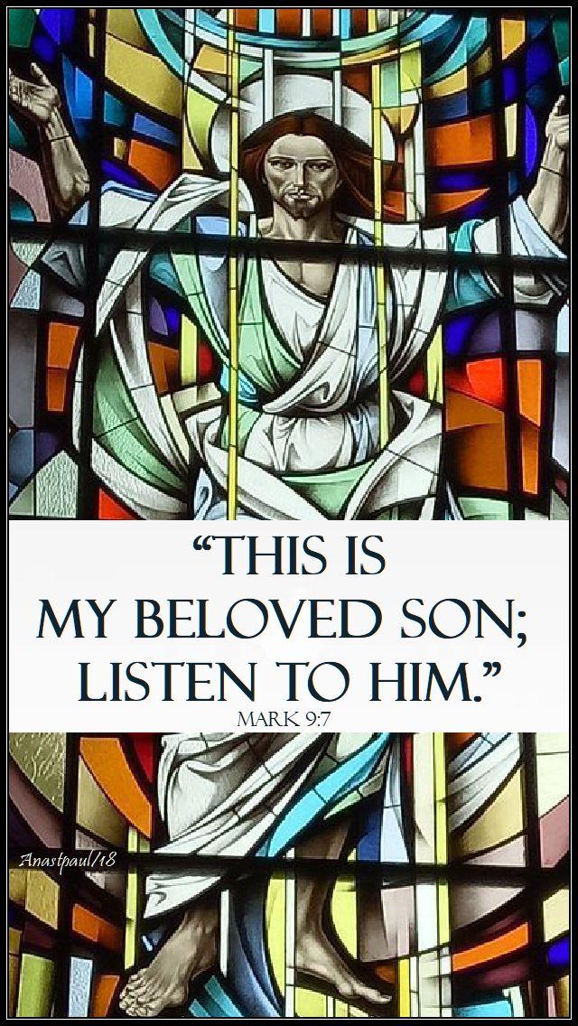 this is my beloved son listen to him mark 9 7 - 6 aug 2018