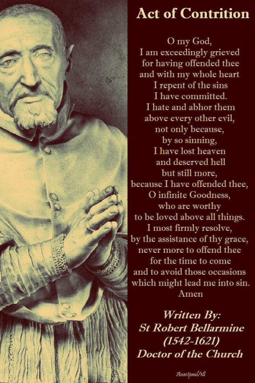 act of contrition written by st robert bellarmine o m god, I am exceedingly grieved - 17 sept 2018