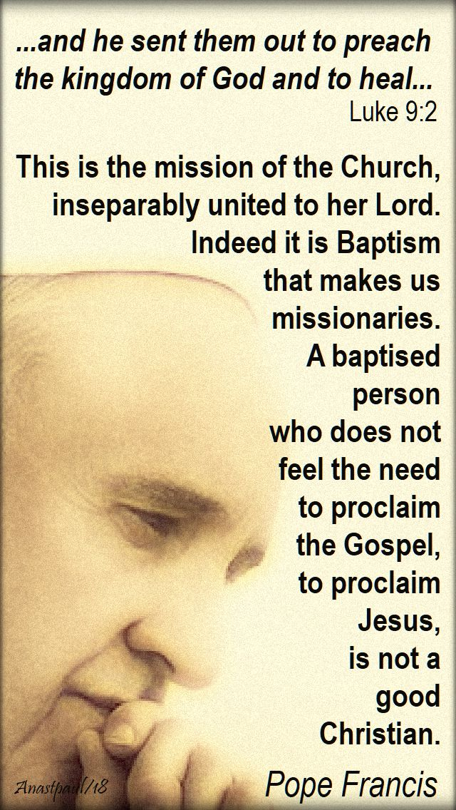 and he sent them out to preach luke 9 2 - this is the mission of the Church - pope francis - 26 sept 2018