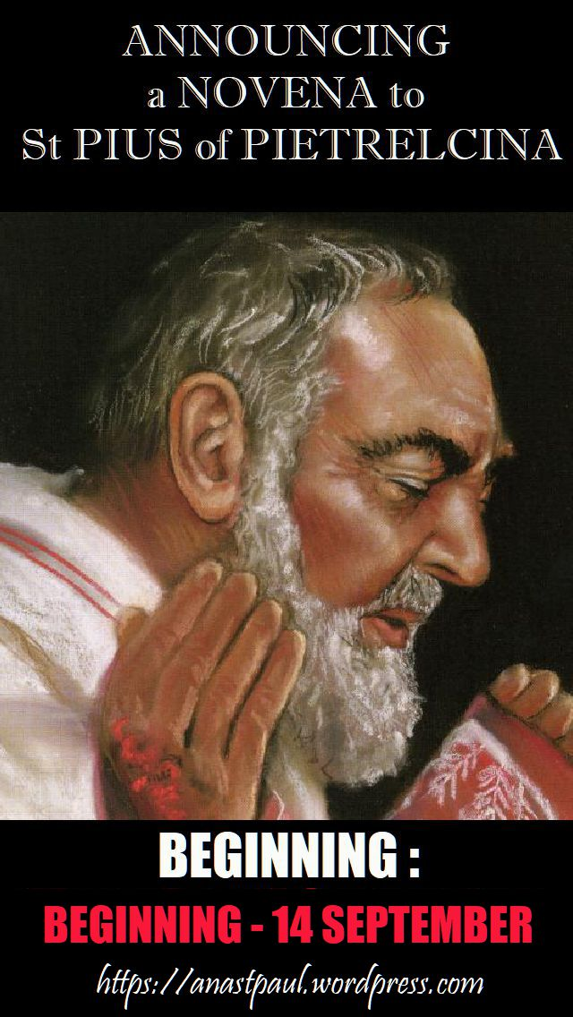 announging-a-novena-to-st-padre-pio-beginning-thurs-14-sept-12 sept 2018