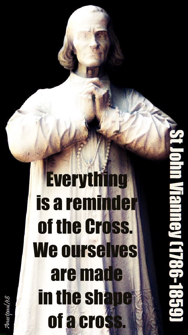 everything is a reminder of the cross - st john vianney - 14 sept 2018